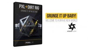 ریگ سه بعدی Pxl Dirt برای ایجاد ظاهر چرک و گرانج در اکتان رندر