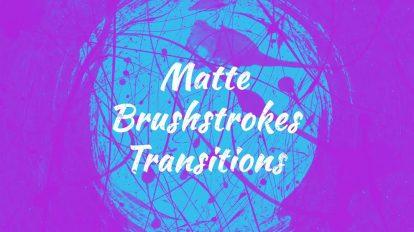 مجموعه ویدیوی موشن گرافیک ترانزیشن با قلم نقاشی Matte Brushstrokes