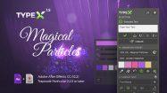 پروژه افترافکت انیمیشن متن با استایل دست نویس TypeX Magical Particles Pack