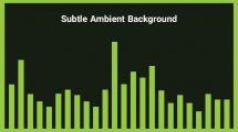 موزیک زمینه محیطی Subtle Ambient Background