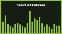 موزیک زمینه محیطی Ambient Chill Background