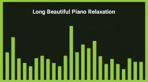 موزیک زمینه ملایم با پیانو Long Beautiful Piano Relaxation