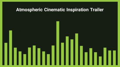 موزیک زمینه تریلر سینمایی Atmospheric Cinematic Inspiration Trailer